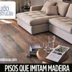 Pisos que imitam Madeira: Fotos, Marcas, Preços